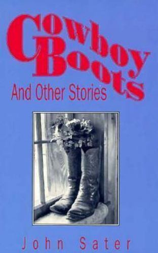 Cowboy Boots and Other Stories by Sater, John