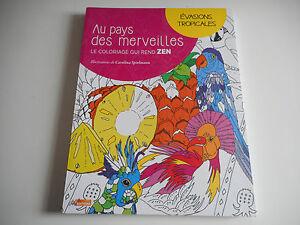 Details Sur Livre Coloriage Adulte Evasions Tropicales Le Coloriage Qui Rend Zen