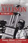 Donnie Allison as I Recall... by Jimmy Creed 9781613213513 (hardback 2013)