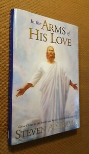 IN-THE-ARMS-OF-HIS-LOVE-A-Guide-to-Growing-Closer-to-Savior-Steven-Cramer-Mormon