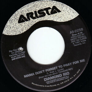 "DIAMOND RIO - Mama Don't Forget To Pray For Me   7"" 45"