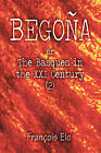 Begona: Or the Basques in the XXI Century (2) by Franois Elo, Francois Elo (Paperback / softback, 2009)