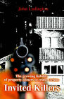 Invited Killers: The Growing Liability of Property Owners to Crime Victims by John P Ludington (Paperback / softback, 2000)
