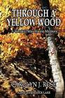 Through a Yellow Wood: A Catskill Mountains Mystery by Carolyn J Rose (Paperback / softback, 2012)