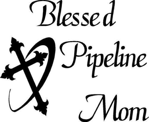 Blessed Pipeline Mom with Cross vinyl decal//sticker oilfield welder operator