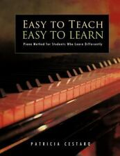 Easy to Teach Easy to Learn : Piano Method for Students Who Learn Differently...