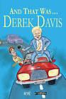 And That Was... Derek Davis by Derek Davis (Paperback, 2007)