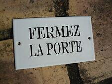"""Plaque signalétique émaillée """" Fermez la Porte """" émail 800°C Fabriquée en France"""