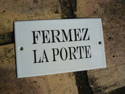 """Plaque signalétique émaillée /"""" Fermez la Porte /"""" émail 800°C Fabriquée en France"""