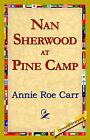 Nan Sherwood at Pine Camp by Annie Roe Carr (Hardback, 2006)