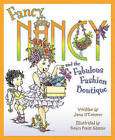 Fancy Nancy and the Fabulous Fashion Boutique by Jane O'Connor (Hardback)