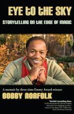 Eye to the Sky : Storytelling on the Edge of Magic, Paperback, Bobby Norfolk