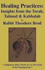 Healing Practices: Insights from the Torah, Talmud and Kabbalah : Insights...