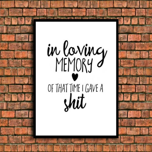 in loving memory of when i gave a sh@t quote a4 gloss print Picture unframed