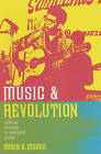 Music and Revolution: Cultural Change in Socialist Cuba by Robin Dale Moore (Paperback, 2006)
