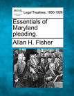Essentials of Maryland Pleading. by Allan H Fisher (Paperback / softback, 2010)