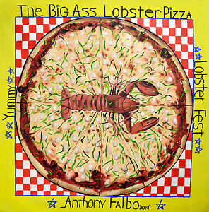 The big ass lobster pizza original painting italian food for Anthony s creative italian cuisine