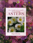 The Gardener's Guide to Growing Asters by Paul Picton (Hardback, 1999)
