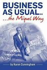 Business as Usual: The Miquel Way by Karen Cunningham (Paperback, 2012)