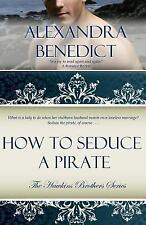 How to Seduce a Pirate (the Hawkins Brothers Series) by Alexandra Benedict...