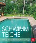 Schwimmteiche von Wolfram Franke (2016, Gebundene Ausgabe)