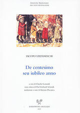 De centesimo seu iubileo anno. La storia del primo giubileo (1300) Testo latino