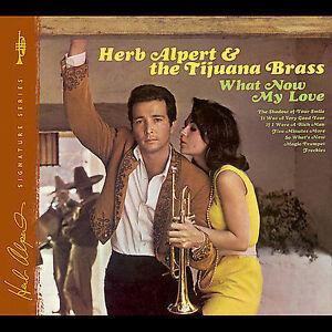 Herb-Alpert-and-the-Tijuana-Brass-What-Now-My-Love-us-Import-CD-2005