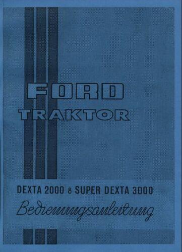 Betriebsanleitung Ford Dexta 2000 /& Super Dexta 3000 Betriebsanweisung