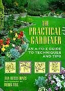 The Practical Gardener  An A-Z Guide to Techniques and Tips