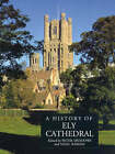 A History of Ely Cathedral by Boydell & Brewer Ltd (Hardback, 2003)