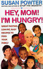 Hey Mom: I'm Hungry: Great-Tasting, Low-Fat, Easy Recipes to Feed Your Family by Susan Powter (Paperback, 1997)