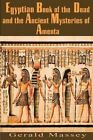 Egyptian Book of the Dead and the Ancient Mysteries of Amenta by Gerald Massey (Paperback / softback, 2014)
