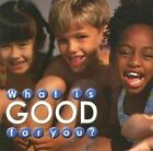 What Is Good for You? by Lola M. Schaefer (2007, Paperback)