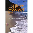 Bitter Sweet by Nanette Spurway 1425901808 Authorhouse UK DS 2006 Paperback