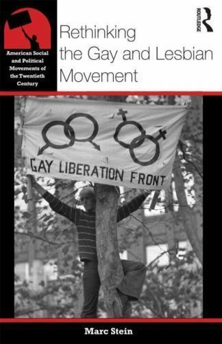 Rethinking the Gay and Lesbian Movement (American Social and Political Movement