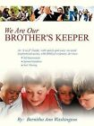 We Are Our Brother's Keeper by Bernitha Ann Washington (Paperback / softback, 2008)