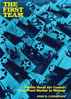 The First Team: Pacific Naval Air Combat from Pearl Harbor to Midway by John B. Lundstrom (Paperback, 2005)