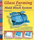 Glass Forming with the Mold Block System by Petra Kaiser (Paperback, 2009)