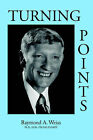 Turning Points by Raymond A. Weiss (Paperback, 2006)