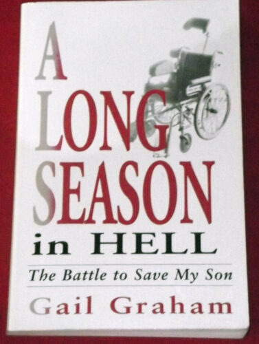1 of 1 - A LONG SEASON IN HELL ~Gail Graham ~ THE BATTLE TO SAVE MY SON