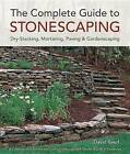 The Complete Guide to Stonescaping: Dry-Stacking, Mortaring, Paving & Gardenscaping by David Reed (Paperback / softback)