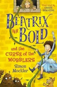 Beatrix-the-Bold-and-the-Curse-of-the-Wobblers-by-Simon-Mockler-9781848127654