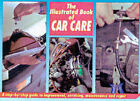 The Illustrated Book of Car Care by Tiger Books International (Hardback, 1995)