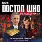 Doctor Who: The House of Winter: A 12th Doctor Audio Original by George Mann (CD-Audio, 2015)
