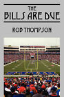 The Bills Are Due by Rob Thompson (Paperback / softback, 2008)