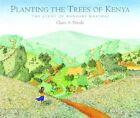Planting the Trees of Kenya: The Story of Wangari Maathai by Claire A Nivola (Hardback, 2008)