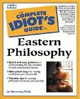The Complete Idiot's Guide: The Complete Idiot's Guide to Eastern Philosophy by Jay Stevenson (2000, Paperback)