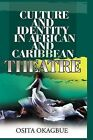 Culture and Identity in African and Caribbean Theatre by Osita Okagbue (Hardback, 2009)