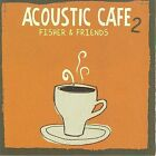 Acoustic Cafe 2 * by Fisher (CD, 2008, Green Hill Productions)