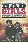 Bedside Book of Bad Girls: Outlaw Women of the American West by Michael Rutter (Paperback / softback, 2008)